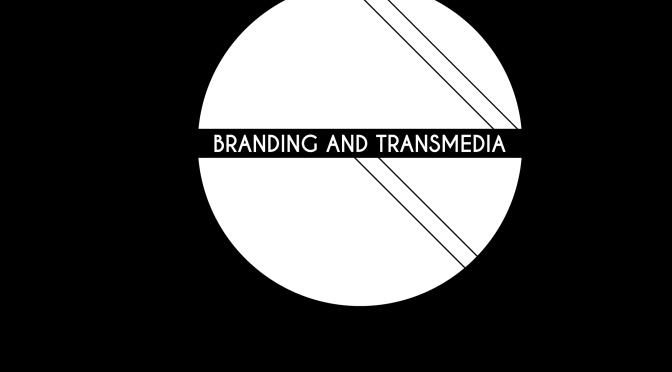 BRANDING AND TRANSMEDIA