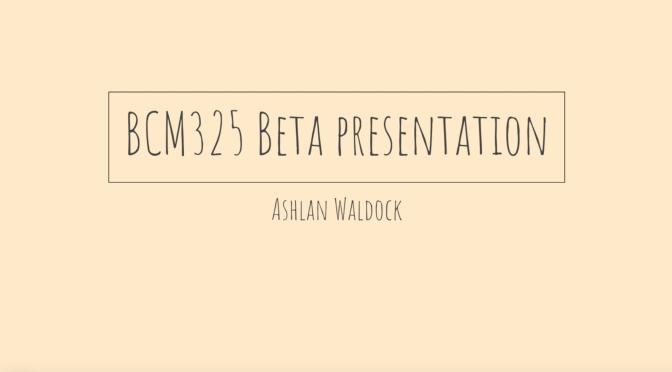 BCM325 Beta Presentation