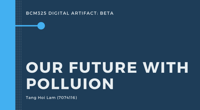 Beta: Our Future with Pollution