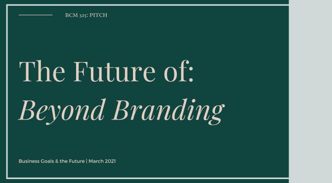 The future of Beyond Branding!