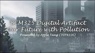 Digital Artifact: Our Future with Pollution