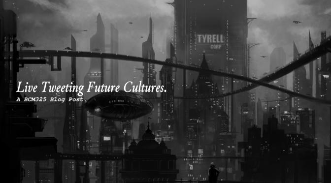 Live Tweeting Future Cultures