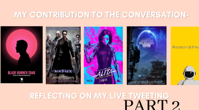 My Contribution to the Conversation- Reflecting on My Live Tweeting (Pt.2)
