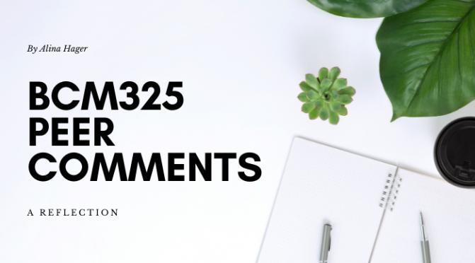 BCM325 Peer Comments: A Reflection (Pt. 2)