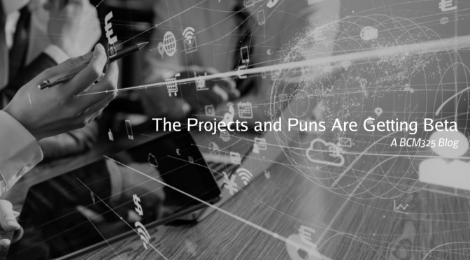 The Projects and Puns Are Getting Beta