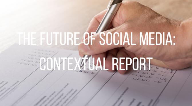 The Future of Social Media: Contextual Report — Sean's Blog